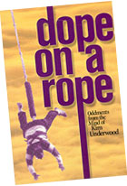 Dope on a Rope - Oddments from the Mind of Kim Underwood
